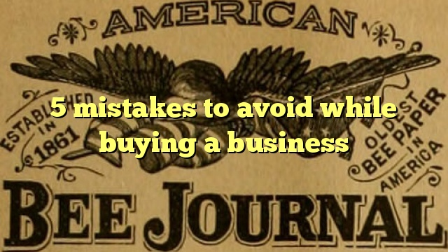 5 mistakes to avoid while buying a business